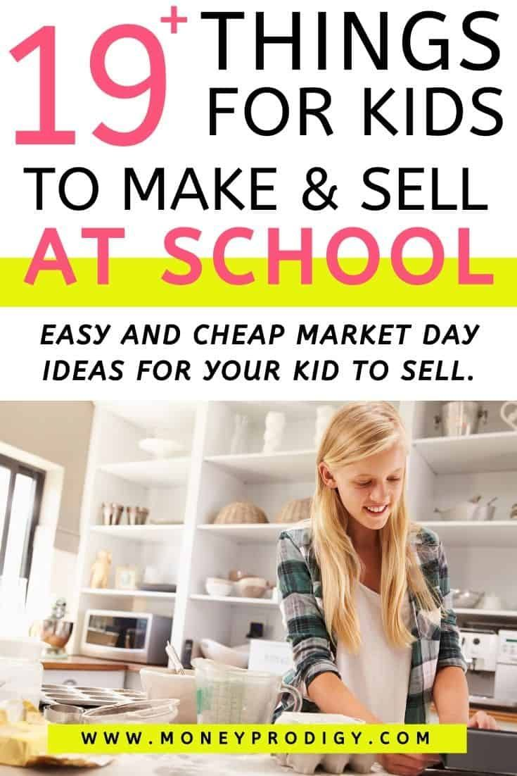 19 Things For Kids To Make And Sell At School Market Day In 2020