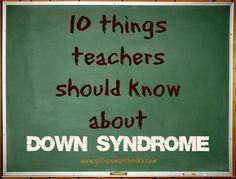 """10 things teachers should know about their students with Down syndrome. """"It all comes down to the TEACHER in the classroom. Teachers make or break the experience for the child, family, classroom, and school, especially when it comes to children with Down syndrome."""" We LOVE Carter's teacher!!!"""