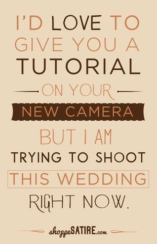 Shoppe Satire – Wedding Photographer Funny - Humor for Photographers