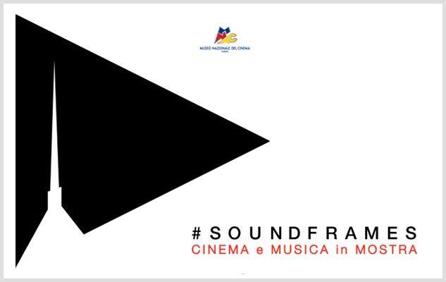 Soundframes. Cinema e Musica in mostra