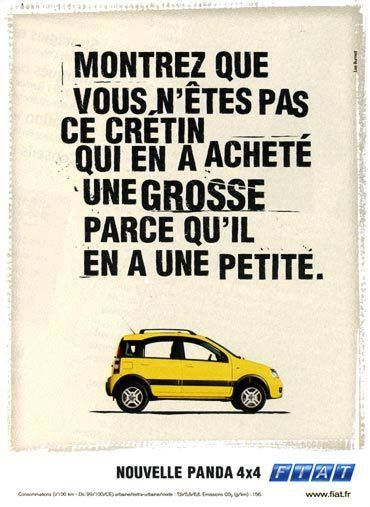 Fiat Ad / Rappelez-vous (avec humour) cette campagne ‪#‎FIAT‬ signée ‪#‎LeoBurnett‬ en 2004 ! /   show that you are not that idiot who buys a big one because he has a small