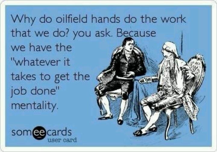 Oilfield mentality