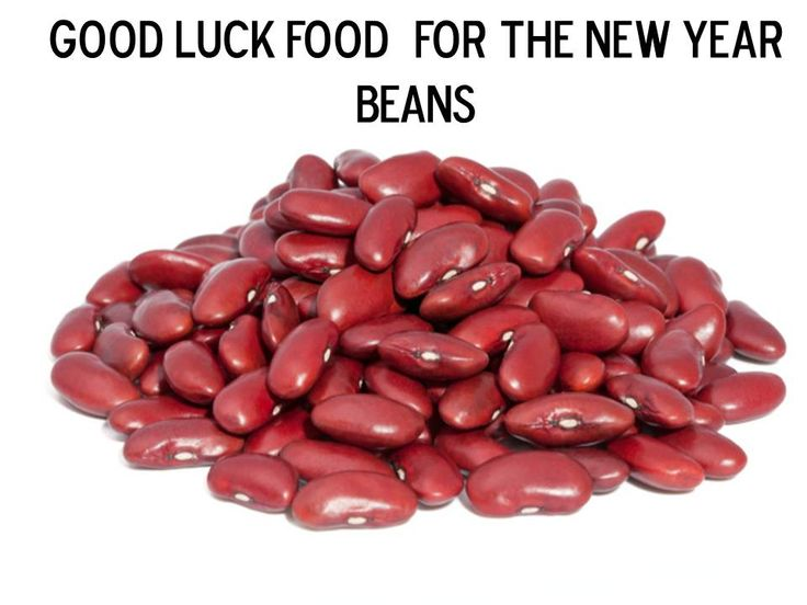 Beans bring luck in the New Year!  Since they resemble money –coins, try  cooking a delicious meal or a soup.