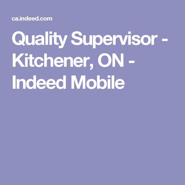 Quality Supervisor - Kitchener, ON - Indeed Mobile