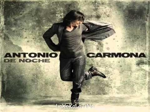 Antonio Carmona - Como debe ser - nuevo disco 2011 - De noche