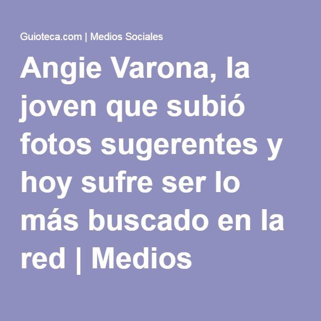 Angie Varona, la joven que subió fotos sugerentes y hoy sufre ser lo más buscado en la red   Medios Sociales