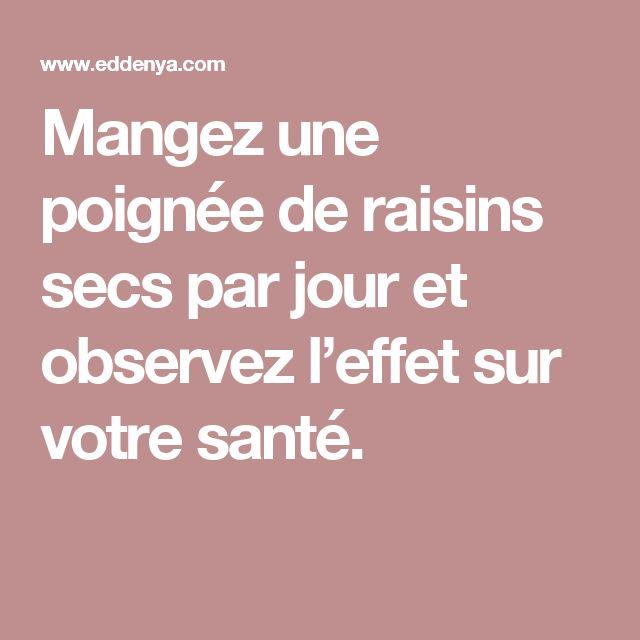 Mangez Une Poign 233 E De Raisins Secs Par Jour Et Observez L