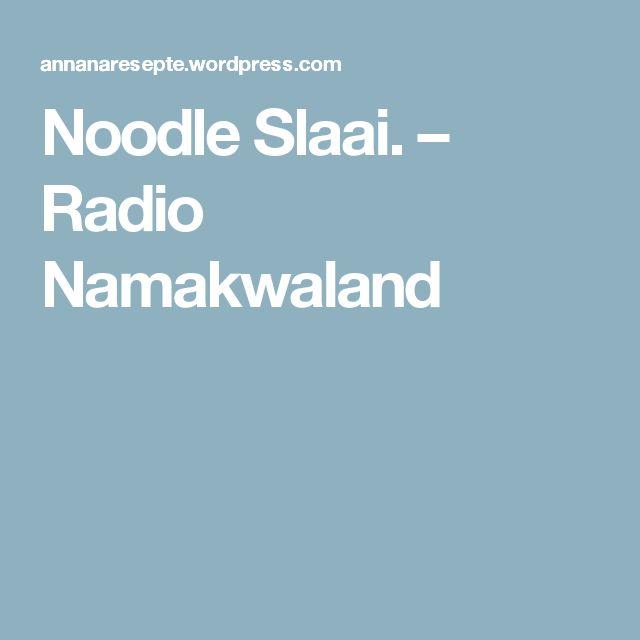 Noodle Slaai. – Radio Namakwaland