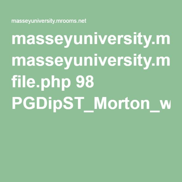 masseyuniversity.mrooms.net file.php 98 PGDipST_Morton_workshop.pdf