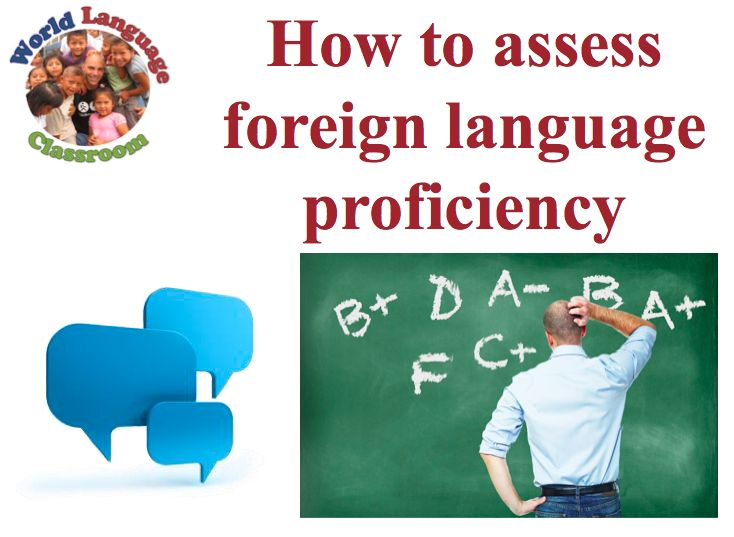 Assess foreign language proficiency can be challenging.  This SlideShare presentation will give you some concrete ways of grading communicative language.