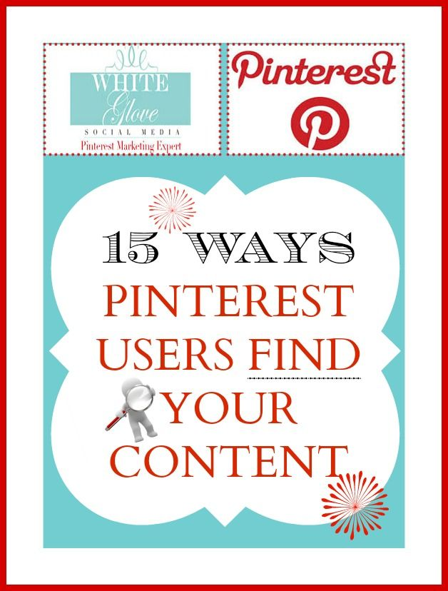 Do you want a sure way to get found on #Pinterest? Here's 15 Ways Pinterest Users Find Your Content!