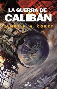 """The Expanse: La Guerra de Calibán"" (James S. A. Corey, Nova)"