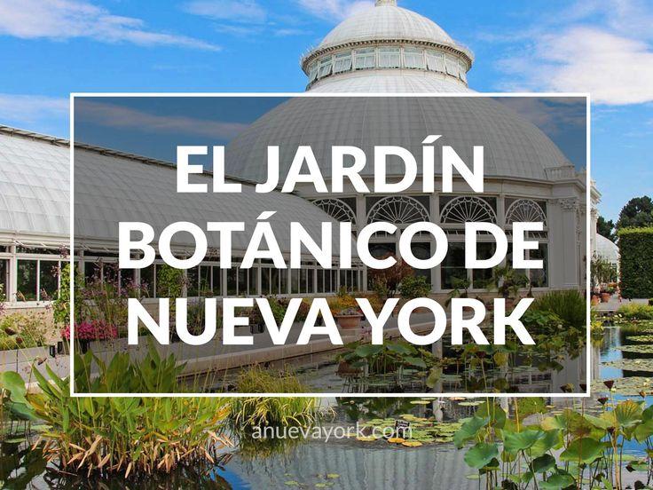 Información para visitar el precioso New York Botanical Garden, en el Bronx