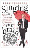 Gevonden via Boogsy: #ebook Singing in the brain van Erik Scherder (vanaf € 13,99; ISBN 9789025307042). Erik Scherder speelt viool. Hij kan er nog niet veel van, maar het oefenen en het bezig zijn met muziek stimuleert zijn hersenen. Hij wordt er fit van – en gelukkig. Muziek, op wat voor manier dan ook beleefd, professioneel of zomaar, passief of actief, kan wonderen doen. In Singing in the brain beschrijft Scherder hoe.<br /> Een aantal bijzondere mensen komt voorbij: de... [lees verder]