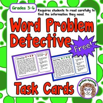 Word Problem Detective Task Cards: FREE  One big challenge students often have with math story problems is that they do not read the problem carefully enough. These longer story problems were designed to help students learn to read carefully and pick out the relevant details.Each of these 8 half-page cards features a story with a lot of information and numbers.