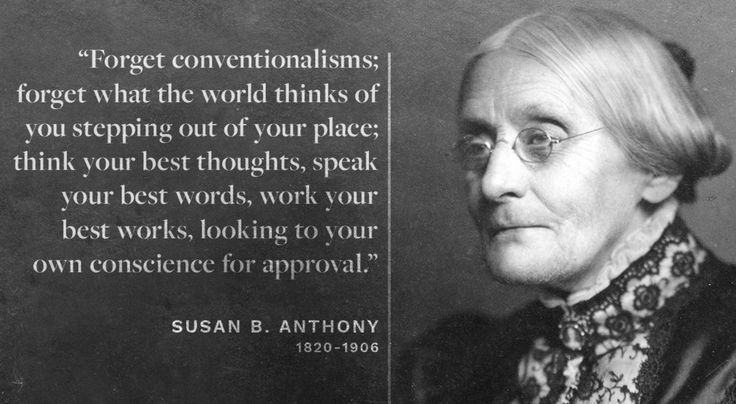 [image] Susan B. Anthony: Don't worry about what others think https://i.redd.it/l70b1x3v1tbz.jpg
