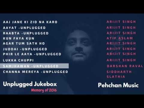 Unplugged 2016 Jukebox   Arijit Singh  Atif Aslam  Darshan Raval Best of 2016 Unpluggged - YouTube