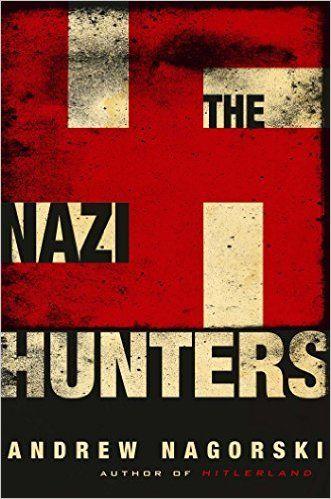 The Nazi Hunters: Andrew Nagorski: 9781476771861: Amazon.com: Books