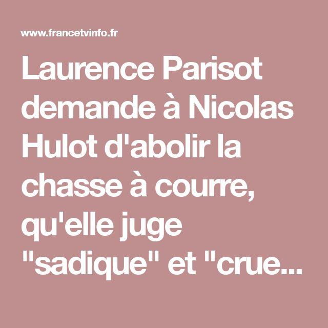 """Laurence Parisot demande à Nicolas Hulot d'abolir la chasse à courre, qu'elle juge """"sadique"""" et """"cruelle"""""""