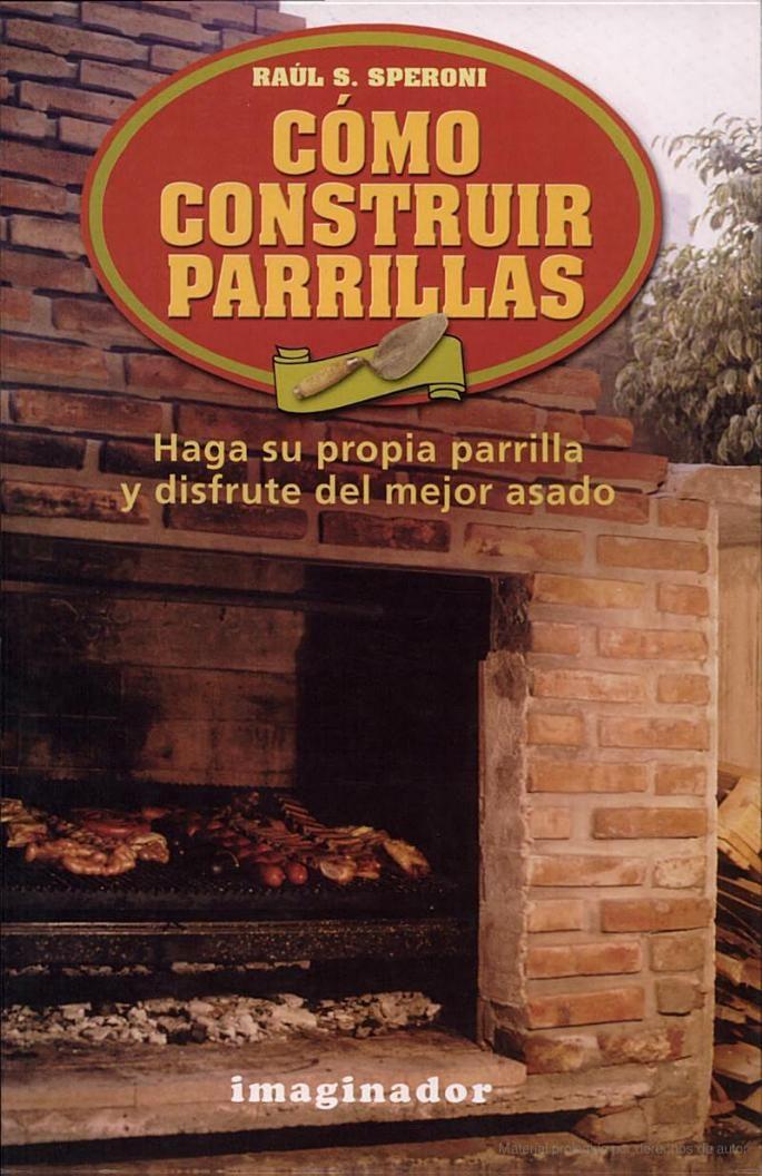 Cómo construir parrillas - Raúl S. Speroni - Google Libros