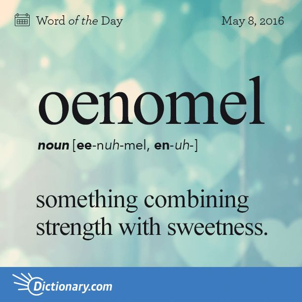 "Oenomel - 1. something combining strength with sweetness. 2. a drink made of wine mixed with honey. Origin: Oenomel can be traced to the Greek terms oînos meaning ""wine"" and méli meaning ""honey."" The potent, sweet drink dates back to Ancient Greece. The term entered English in the mid-1500s."