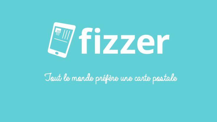 Fizzer  Disponible depuis le monde entier pour un envoi vers le monde entier, Fizzer permet d'envoyer une véritable carte postale depuis un smartphone, une tablette ou un laptop en la personnalisant avec sa propre photo. Vous choisissez, vous écrivez, vous validez puis Fizzer s'occupe du reste. Vos proches reçoivent ensuite votre carte postale personnalisée. L'application est officiellement disponible depuis le 10 juillet dernier.