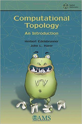 Computational topology : an introduction  Edelsbrunner, Herber Providence, R.I. : American Mathematical Society, cop. 2010 Novedades Agosto 2017