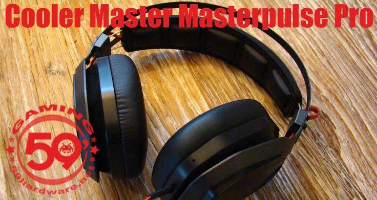 Test 59H : Cooler Master Masterpulse Pro, le casque ouvert ET fermé. (59Hardware)