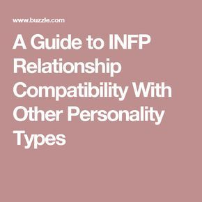 A Guide to INFP Relationship Compatibility With Other Personality Types