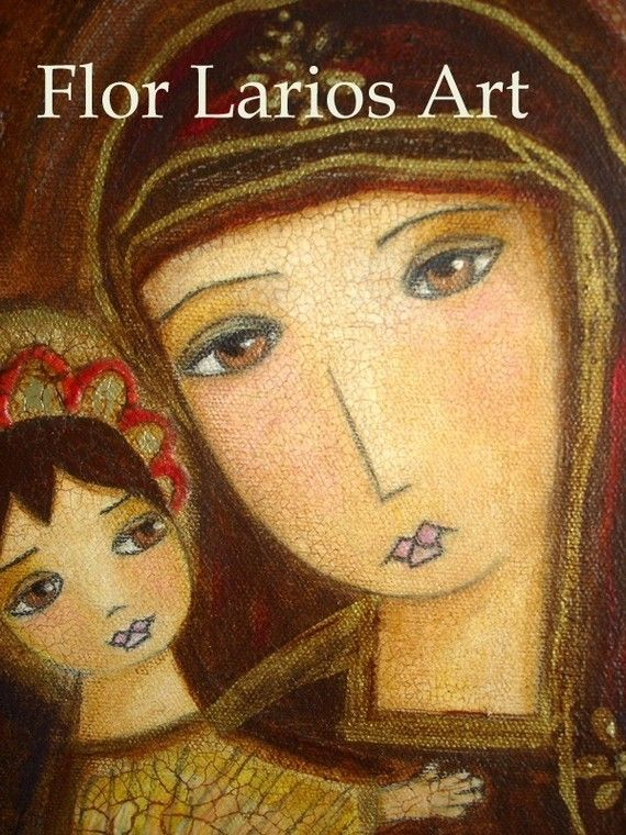 Mary and Baby Jesus - Reproduction from Painting by FLOR LARIOS (6 x 8 Inches PRINT) from Etsy