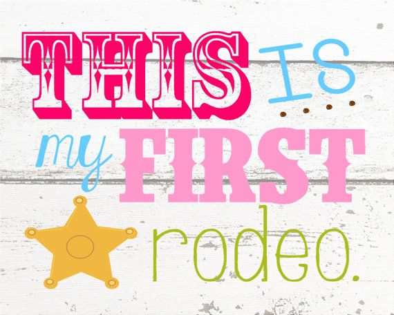 This IS My First Rodeo Party Printable Plus by sweetleighmama