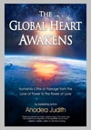 The Global Heart Awakens by Anodea Judith - book launching July 16th, 2013