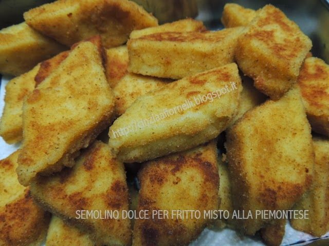 Cinzia ai fornelli: Semolino dolce, per fritto misto alla piemontese