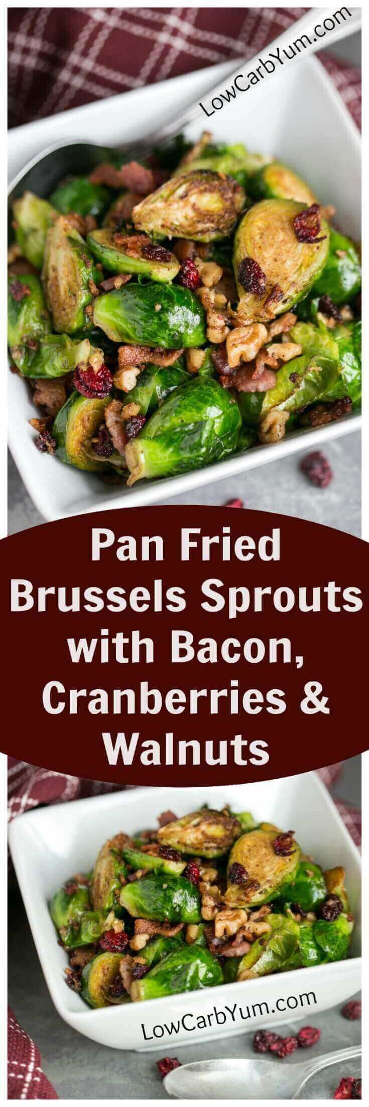 You'll win them over with these delicious pan fried Brussels sprouts with bacon and cranberries. Adding chopped walnuts makes it even better!   http://LowCarbYum.com #lowcarbsidedishes #lowcarbrecipe #holidaysidedishes #holidayrecipe