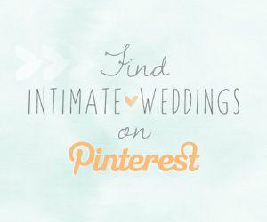 Find Intimate Weddings on Pinterest