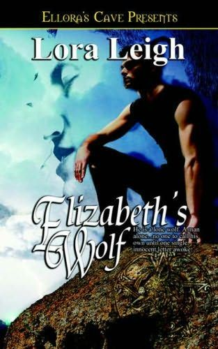 Elizabeth S Wolf By Lora Leigh Books Worth Reading border=