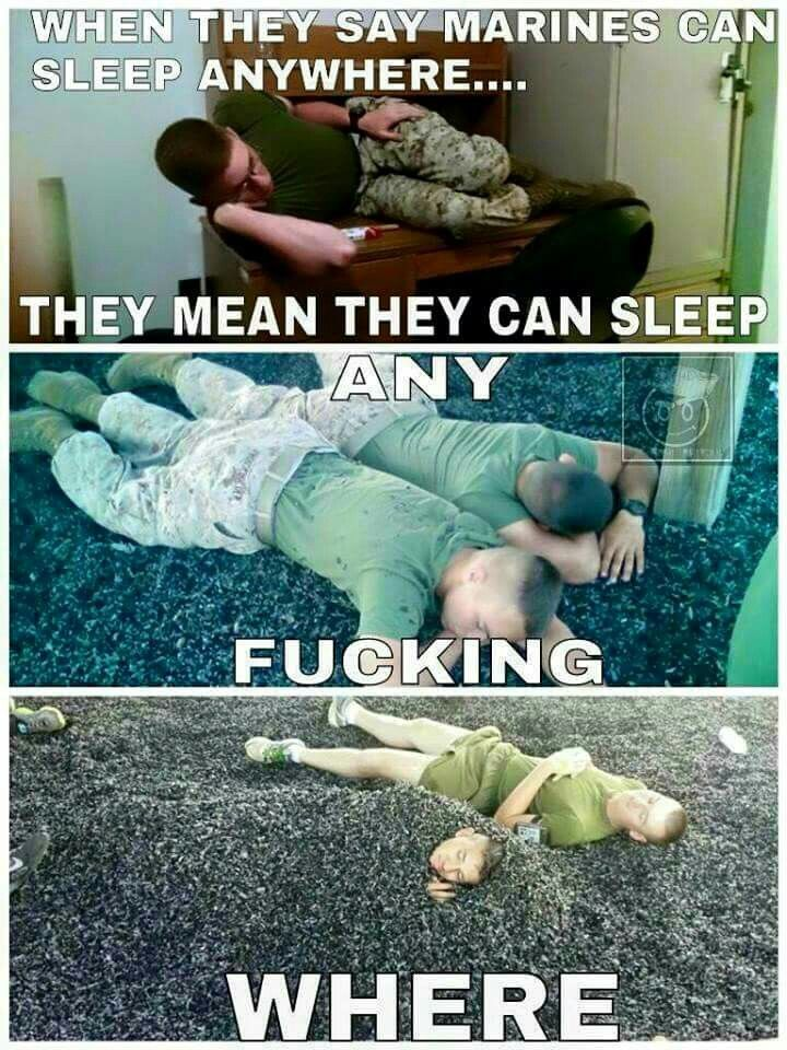 Marine Corps humor..Remember that well.. I even learned how to sleep at attention