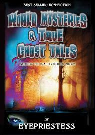 World Mysteries And True Ghost Tales/ Paranormal Encounters...