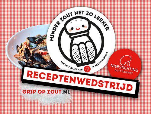 Receptenwedstrijd voor smaakvol koken met minder zout. Tijdens de maand mei 2013 inspireert de Nierstichting 'kokend' Nederland tot smaakvolle koken met minder zout. Veel zout heeft namelijk een direct schadelijk effect op de nieren.  Doe mee en upload uw smaakvolle recept op www.gripopzout.nl.  http://www.gezondheidskrant.nl/54868/receptenwedstrijd-voor-smaakvol-koken-met-minder-zout/