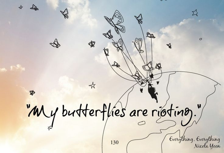 """My butterflies are rioting"" - #quote from Everything, Everything by Nicola Yoon. Absolutely loved the illustrations in this book, so I made a little image for it. Notice the similarity to The Little Prince? :D #review #SCID"