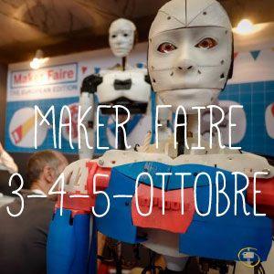 La Dama e il MAKER FAIRE  3, 4, 5 ottobre 2014