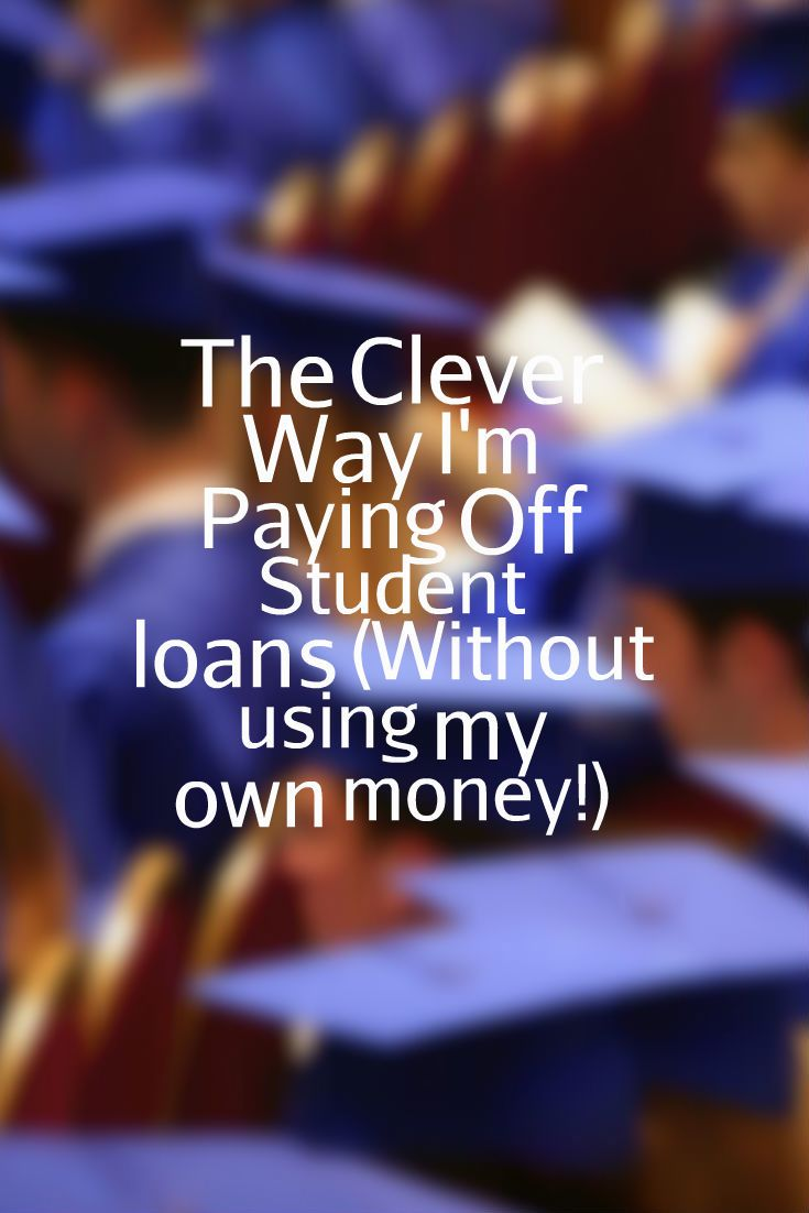 The Clever Way I'm Paying off Student Loans (Without using my own money!) - Terrific Words