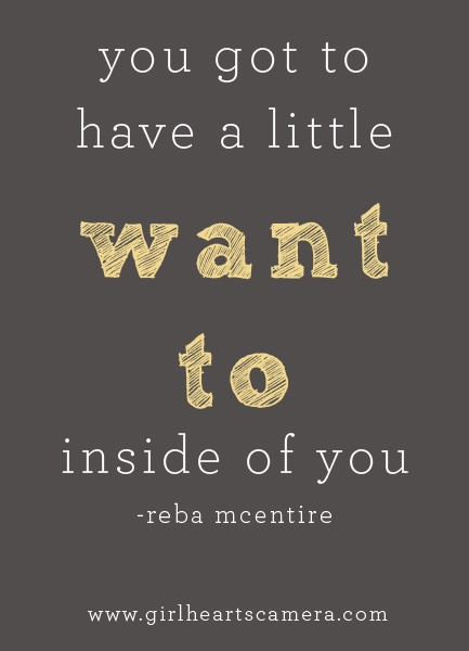 you got have a little 'want to' inside of you - Reba Mcentire