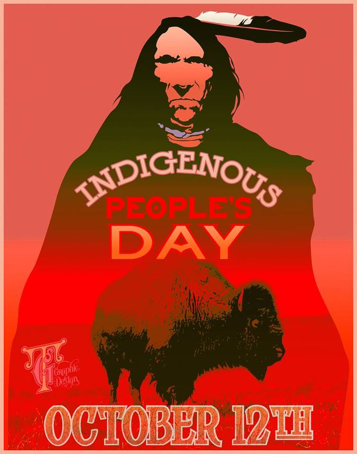 """""""Indigenous Peoples Day"""" supplants Columbus Day and changes a celebration of colonialism into an opportunity to reveal historical truths about the genocide and oppression of indigenous peoples in the Americas, to organize against current injustices, and to celebrate Indigenous Resistance."""