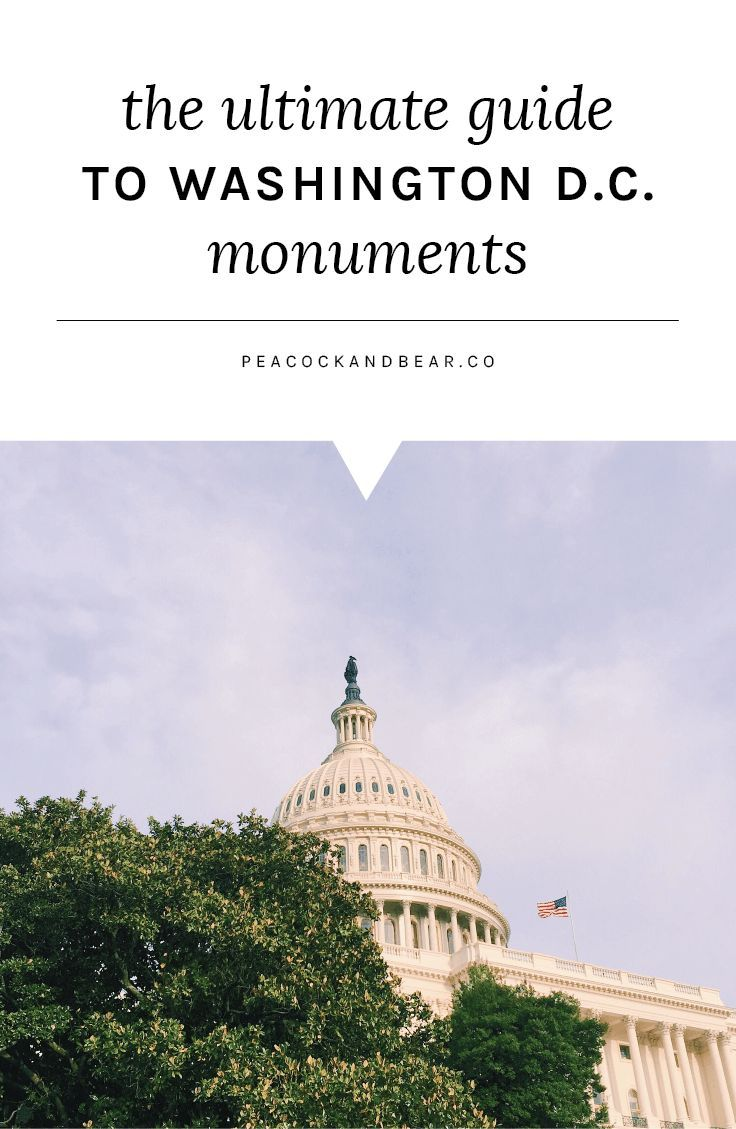 The Ultimate Guide to Washington DC Monuments - Peacock + Bear