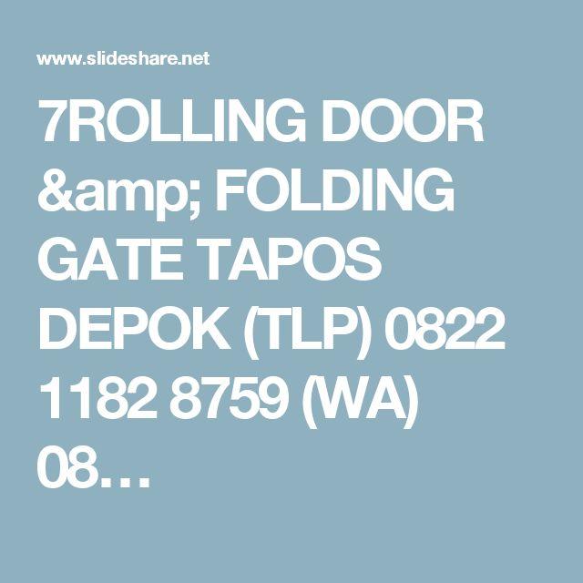 7ROLLING DOOR & FOLDING GATE TAPOS DEPOK (TLP) 0822 1182 8759 (WA) 08…