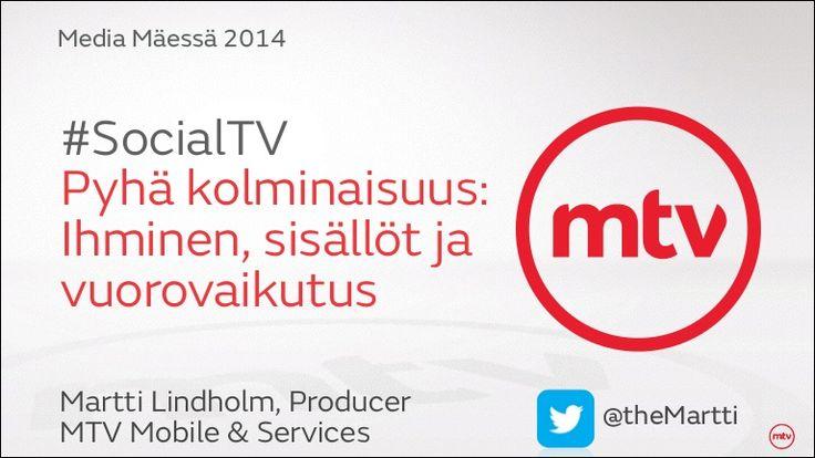 #MeMä 2014 - MTV #SocialTV Pyhä kolminaisuus