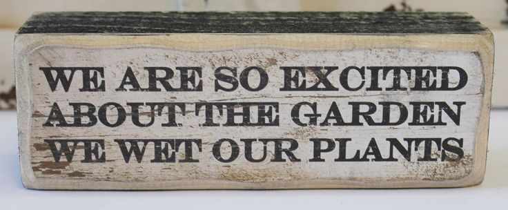 Quotes About Our Backyard : About Our Garden Wood Block Sign  We Wet Our Plants  Humorous Quotes