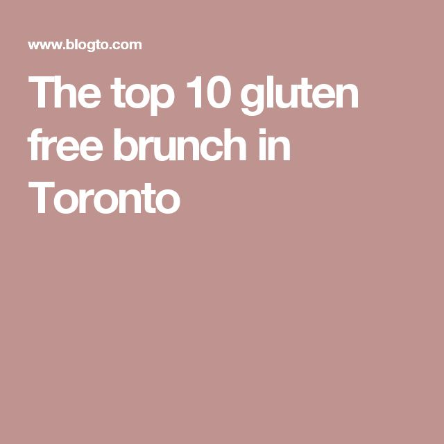 The top 10 gluten free brunch in Toronto