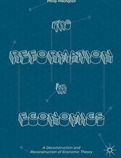 The Reformation in Economics A Deconstruction and Reconstruction of Economic Theory free download by Philip Pilkington (auth.) ISBN: 9783319407562 with BooksBob. Fast and free eBooks download.  The post The Reformation in Economics A Deconstruction and Reconstruction of Economic Theory Free Download appeared first on Booksbob.com.
